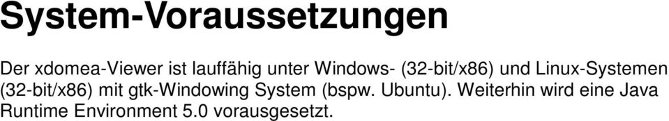 (32-bit/x86) mit gtk-windowing System (bspw. Ubuntu).