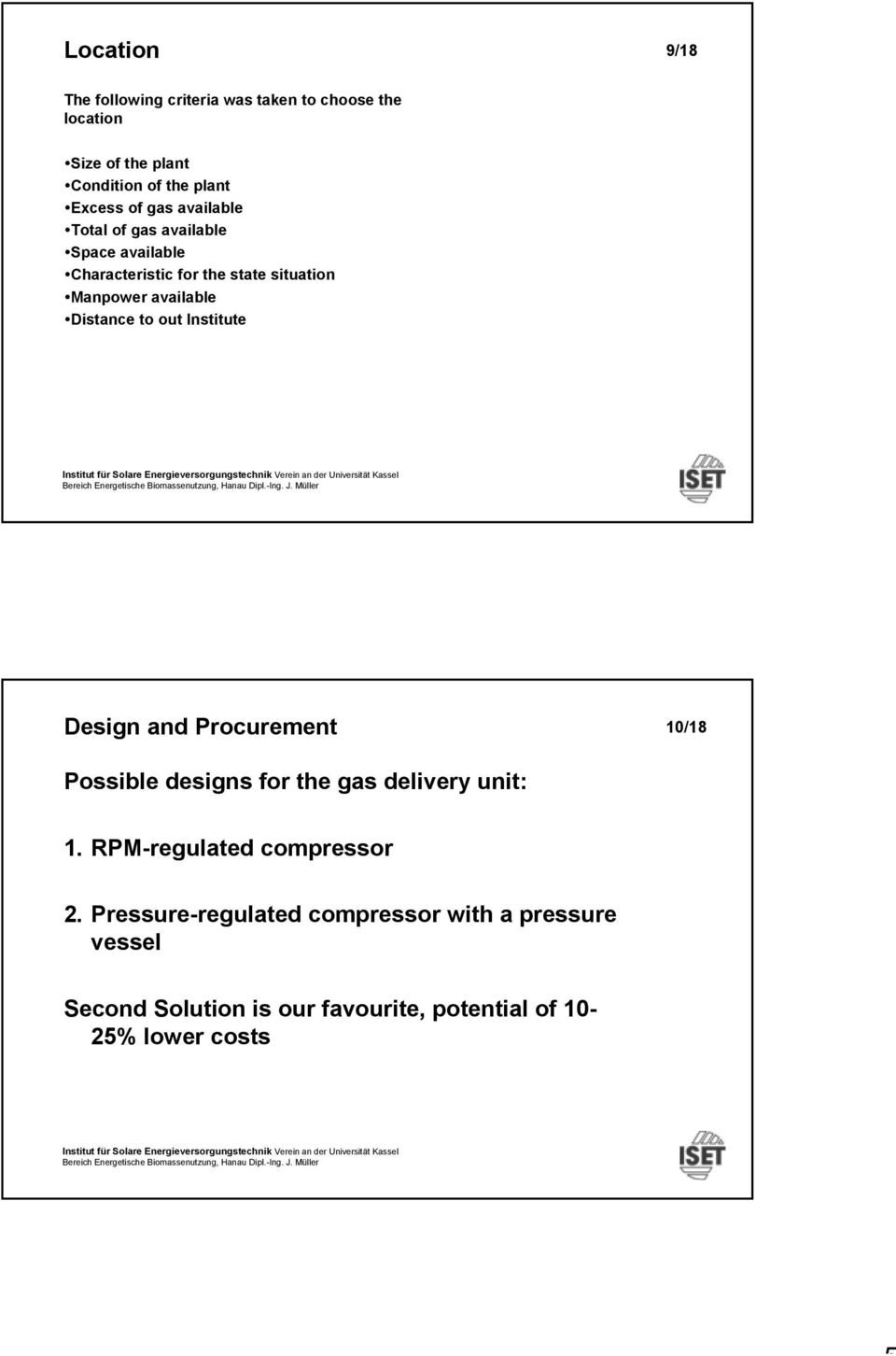 Distance to out Institute Design and Procurement 10/18 Possible designs for the gas delivery unit: 1.