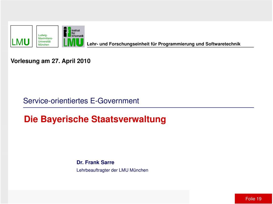 April 2010 Service-orientiertes E-Government Die Bayerische