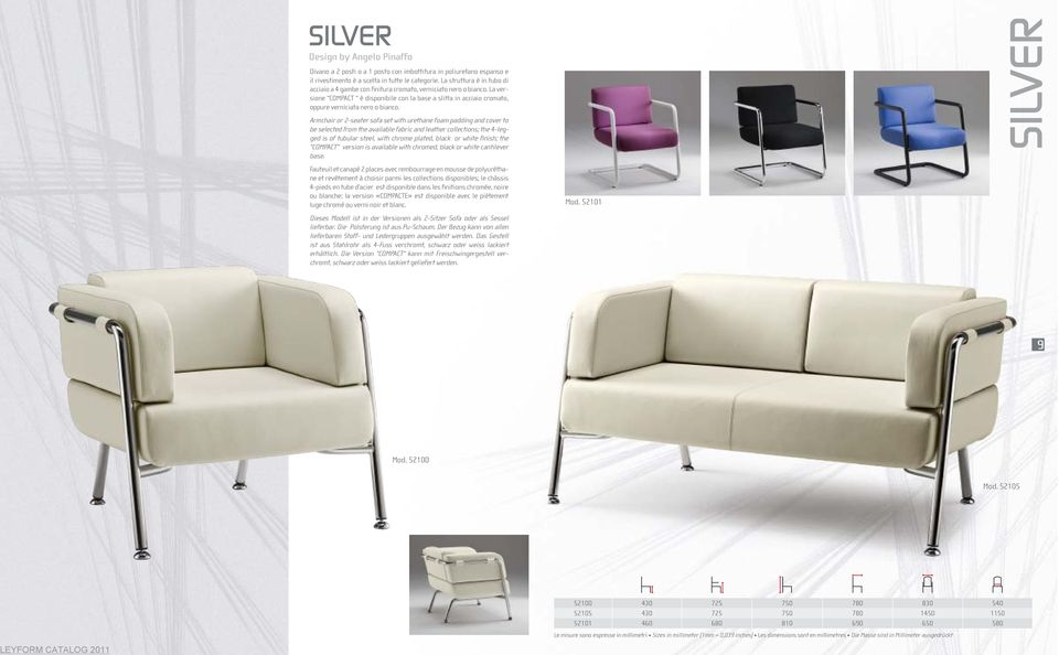 Armchair or 2-seater sofa set with urethane foam padding and cover to be selected from the available fabric and leather collections; the 4-legged is of tubular steel, with chrome plated, black or