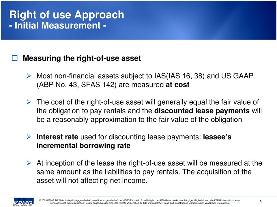 lease payments will be a reasonably approximation to the fair value of the obligation Interest rate used for discounting lease payments: lessee s incremental