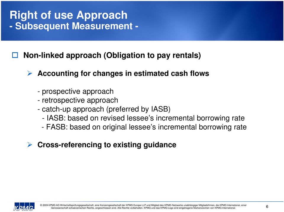 (preferred by IASB) - IASB: based on revised lessee s incremental borrowing rate -
