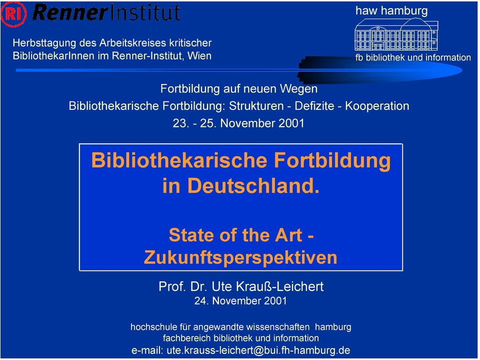 November 2001 Bibliothekarische Fortbildung in Deutschland. State of the Art - n Prof. Dr. Ute Krauß-Leichert 24.