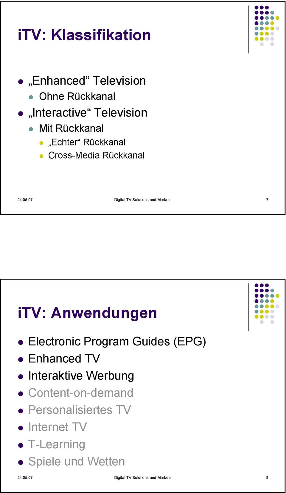 07 Digital TV Solutions and Markets 7 itv: Anwendungen Electronic Program Guides (EPG)
