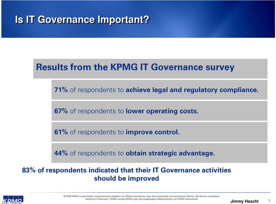 regulatory compliance. 67% of respondents to lower operating costs.