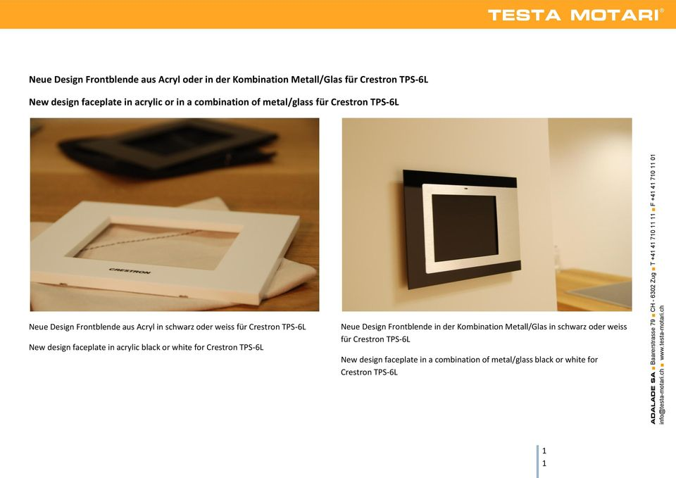 TPS-6L New design faceplate in acrylic black or white for Crestron TPS-6L Neue Design Frontblende in der Kombination