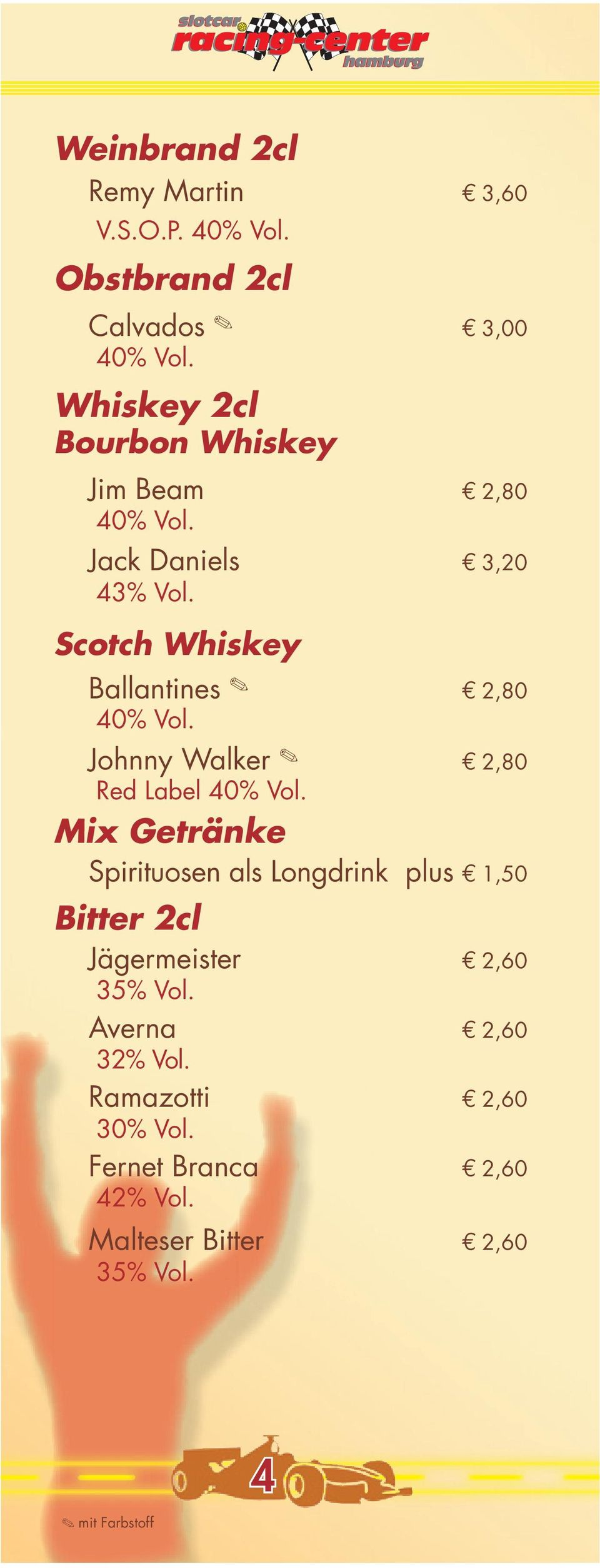 Scotch Whiskey Ballantines 2,80 Johnny Walker 2,80 Red Label Mix Getränke Spirituosen als Longdrink