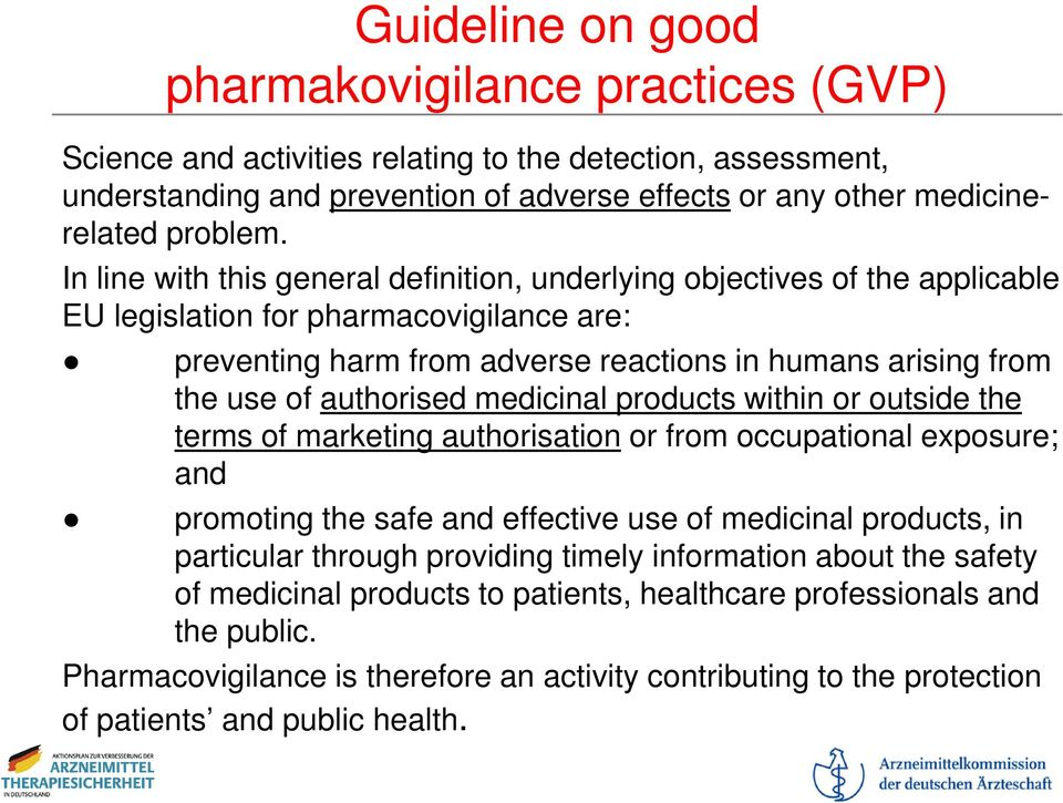 authorised medicinal products within or outside the terms of marketing authorisation or from occupational exposure; and promoting the safe and effective use of medicinal products, in particular