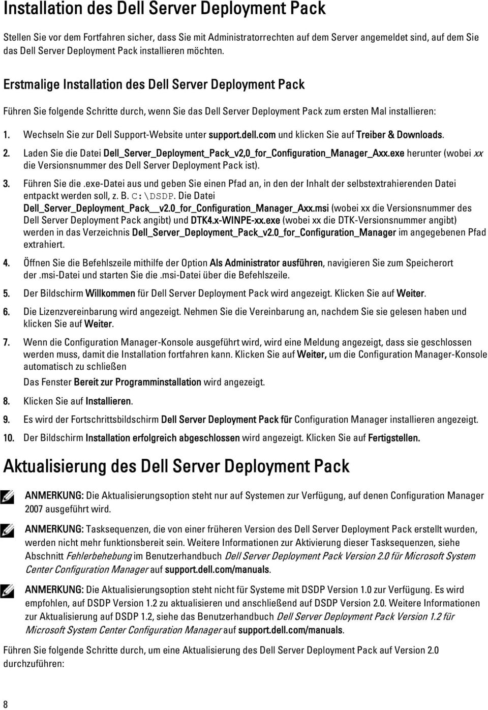 Wechseln Sie zur Dell Support-Website unter support.dell.com und klicken Sie auf Treiber & Downloads. 2. Laden Sie die Datei Dell_Server_Deployment_Pack_v2,0_for_Configuration_Manager_Axx.