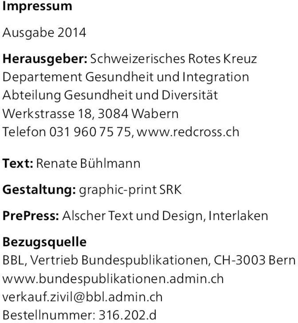 ch Text: Renate Bühlmann Gestaltung: graphic-print SRK PrePress: Alscher Text und Design, Interlaken