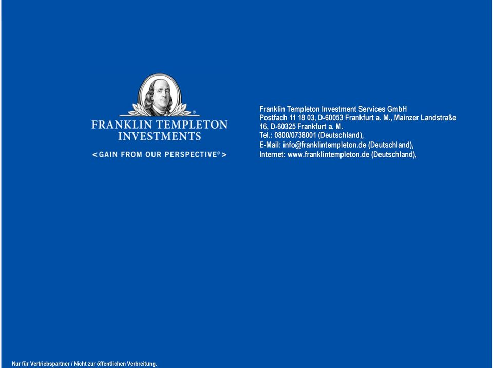 M. Tel.: 0800/0738001 (Deutschland), E-Mail: info@franklintempleton.