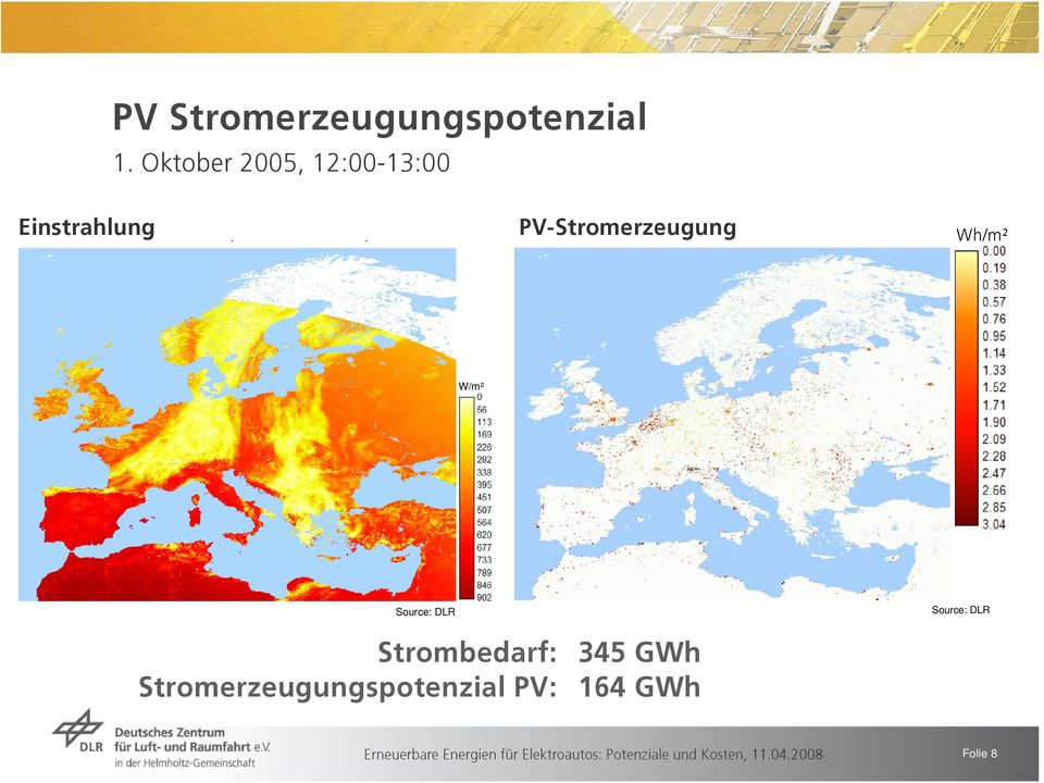 October 2005, 12:00-13:00 PV-Stromerzeugung Wh/m² W/m² Source: DLR Source: DLR