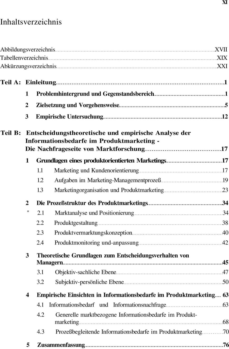 produktorientierten Marketings 17 1.1 Marketing und Kundenorientierung 17 1.2 Aufgaben im Marketing-Managementprozeß 19 1.