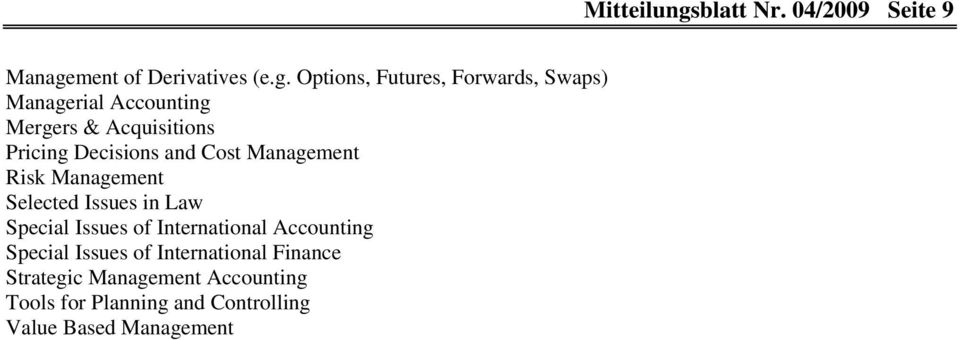 Options, Futures, Forwards, Swaps) rial Accounting Mergers & Acquisitions Pricing Decisions and
