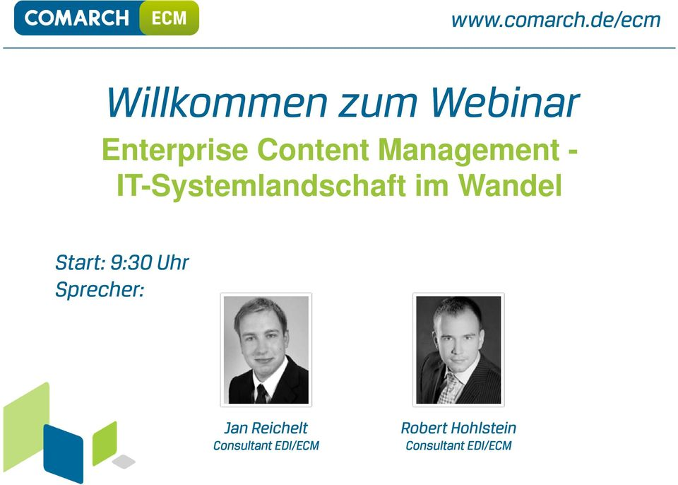 Management - IT-Systemlandschaft im Wandel Start:
