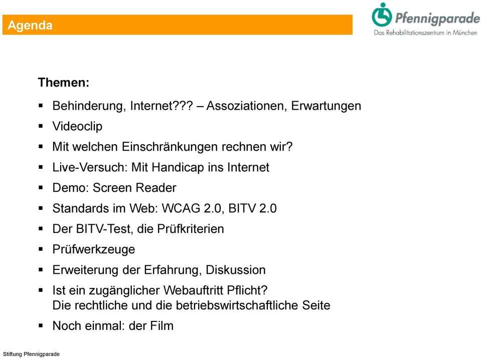 Live-Versuch: Mit Handicap ins Internet Demo: Screen Reader Standards im Web: WCAG 2.0, BITV 2.