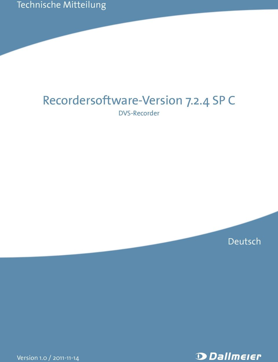 7.2.4 SP C DVS-Recorder