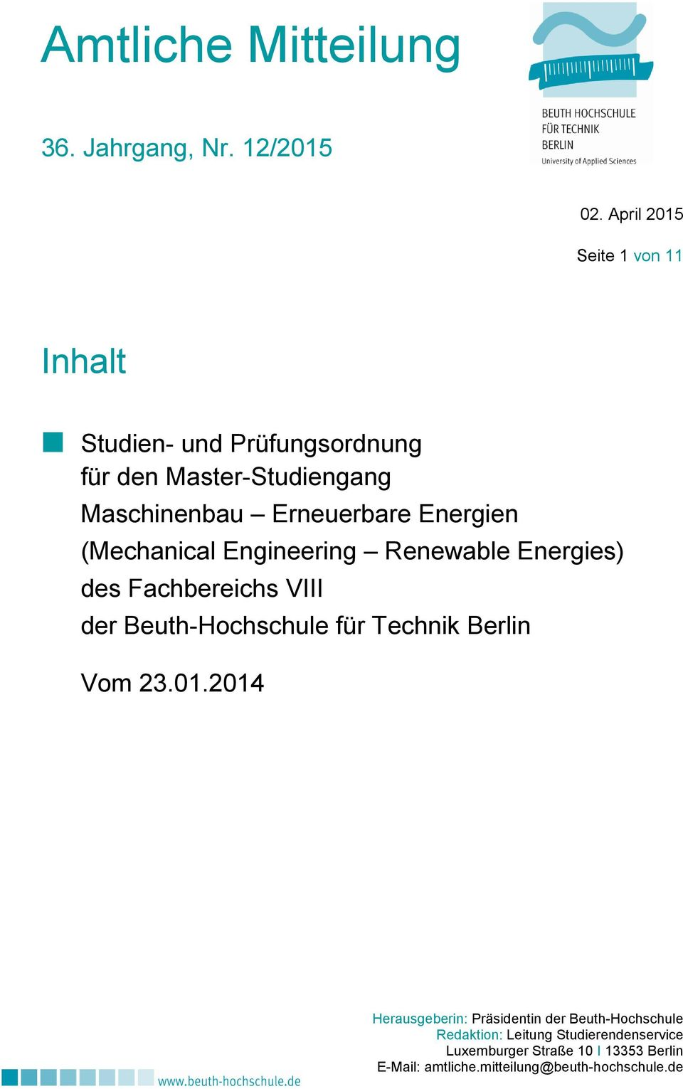 Energien (Mechanical Engineering Renewable Energies) des Fachbereichs VIII der Beuth-Hochschule für Technik Berlin