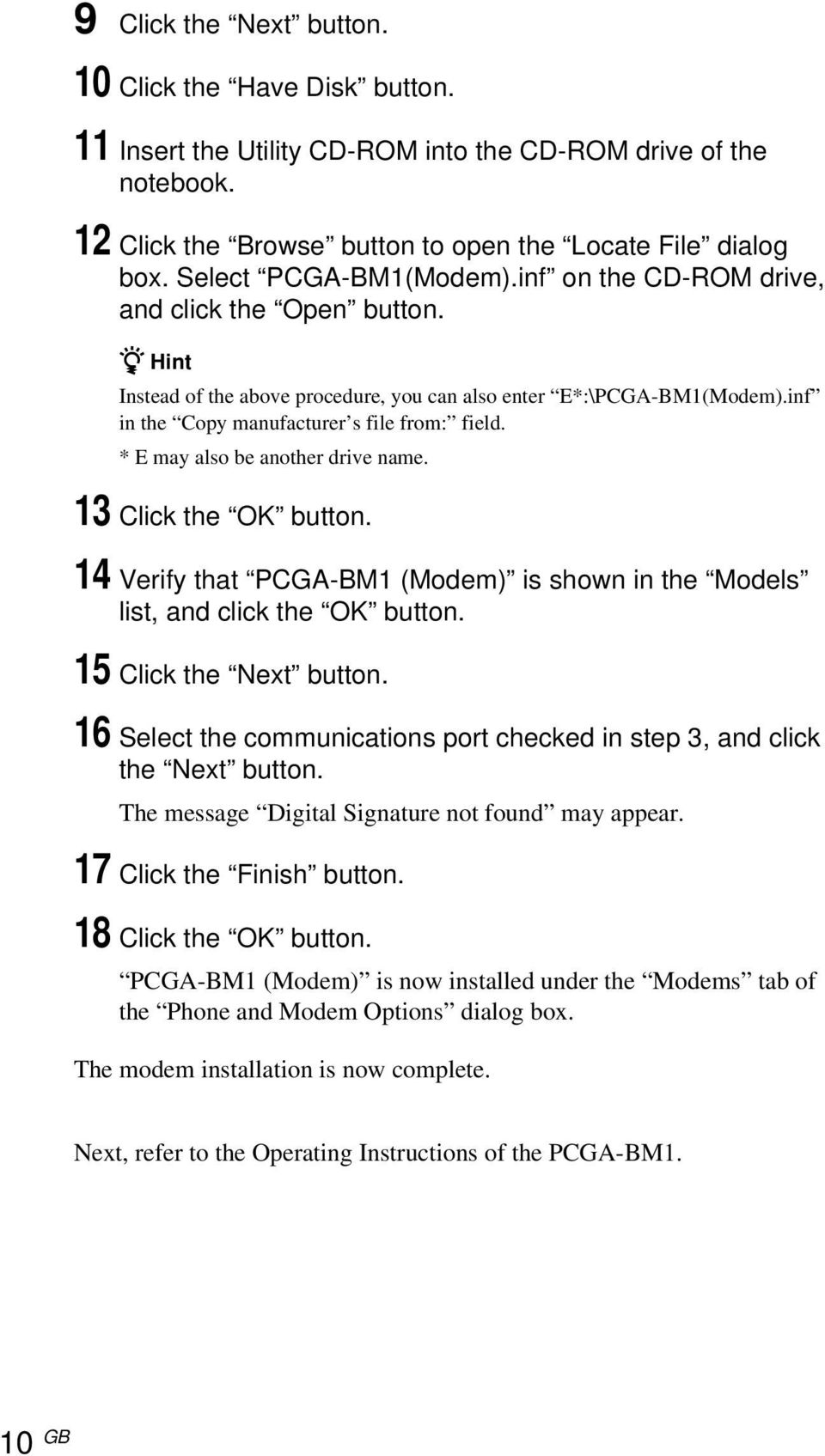 inf in the Copy manufacturer s file from: field. * E may also be another drive name. 13 Click the OK button. 14 Verify that PCGA-BM1 (Modem) is shown in the Models list, and click the OK button.