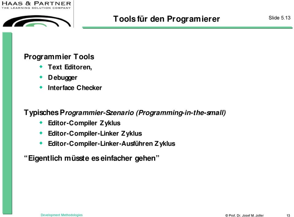 Programmier-Szenario (Programming-in-the-small) Editor-Compiler Zyklus