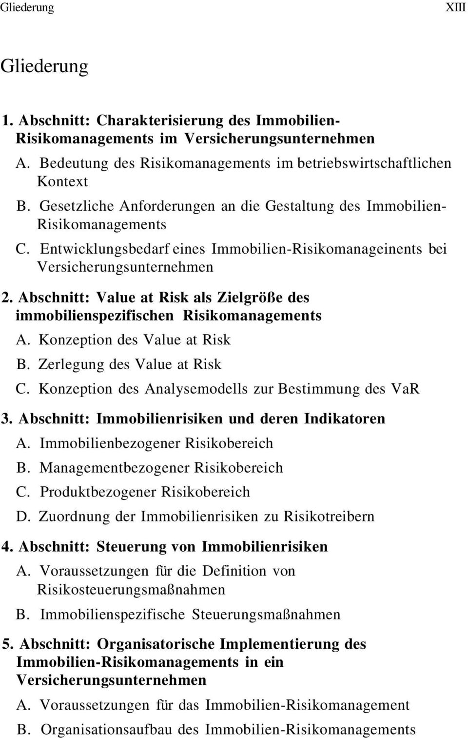 Abschnitt: Value at Risk als Zielgröße des immobilienspezifischen Risikomanagements A. Konzeption des Value at Risk B. Zerlegung des Value at Risk C.