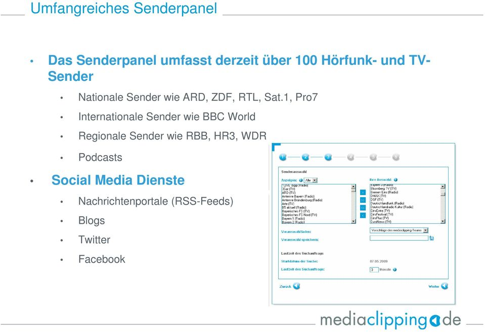 1, Pro7 Internationale Sender wie BBC World Regionale Sender wie RBB,
