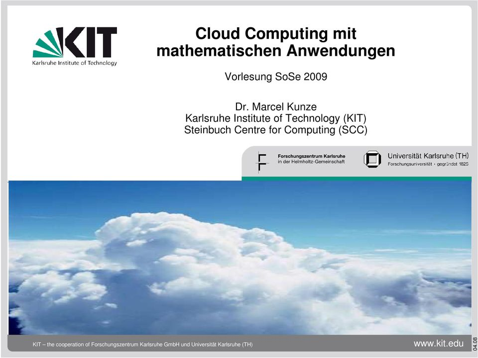 Centre for Computing (SCC) KIT the cooperation of