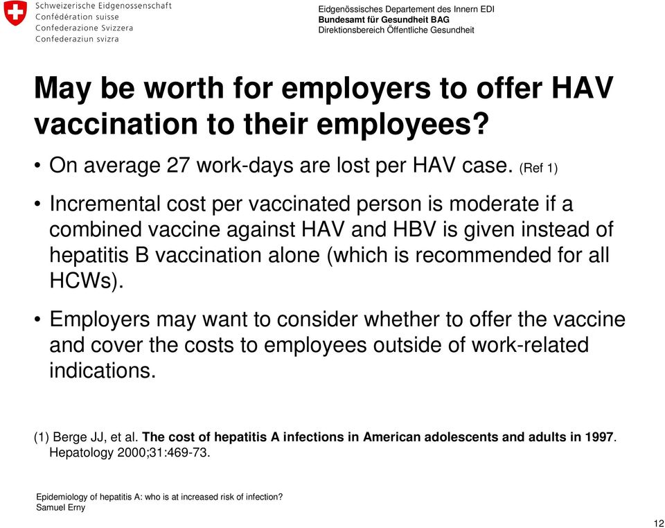 vaccination alone (which is recommended for all HCWs).