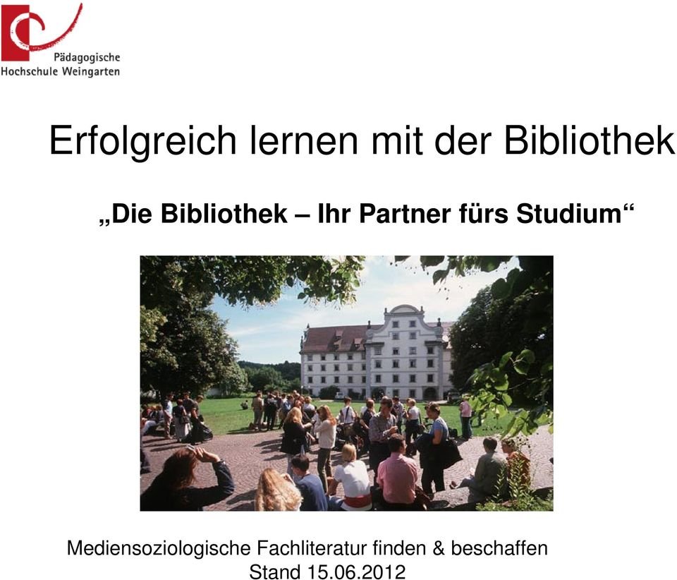Partner fürs Studium