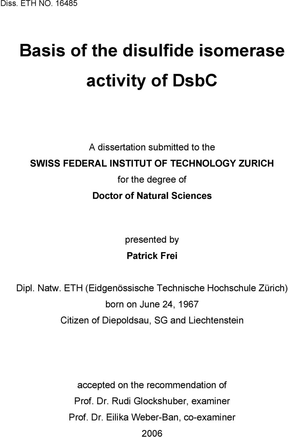 TECHNOLOGY ZURICH for the degree of Doctor of Natural Sciences presented by Patrick Frei Dipl. Natw.