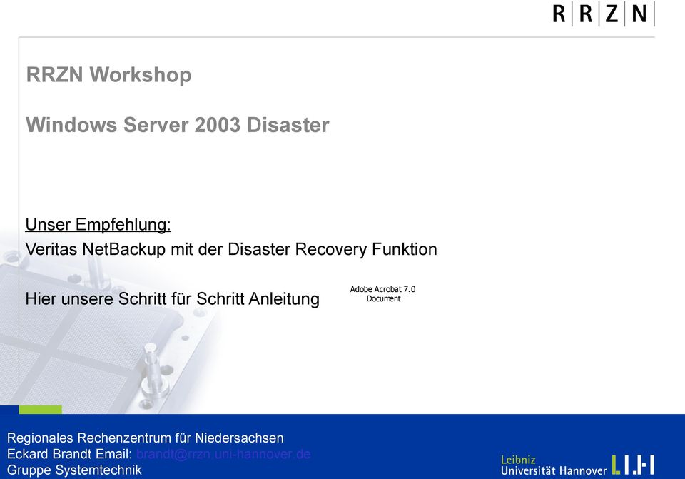 Disaster Recovery Funktion Hier unsere