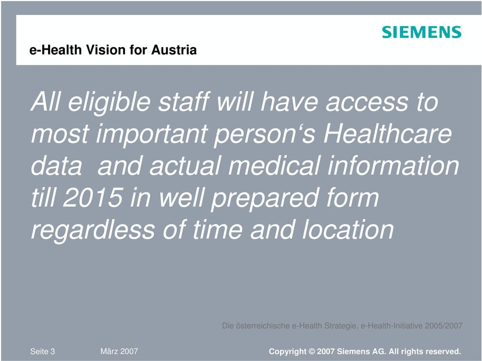 form regardless of time and location Die österreichische e-health Strategie,