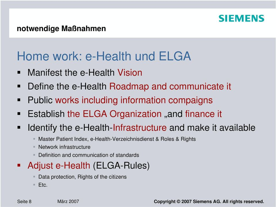 available Master Patient Index, e-health-verzeichnisdienst & Roles & Rights Network infrastructure Definition and communication of