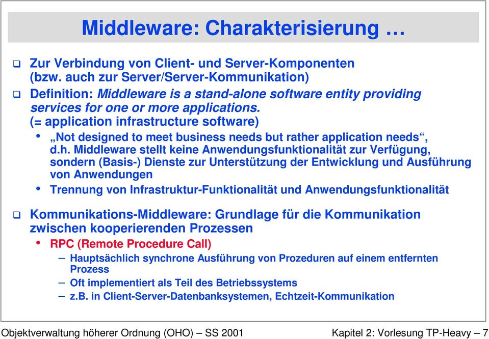 (= application infrastructure software) Not designed to meet business needs but rathe