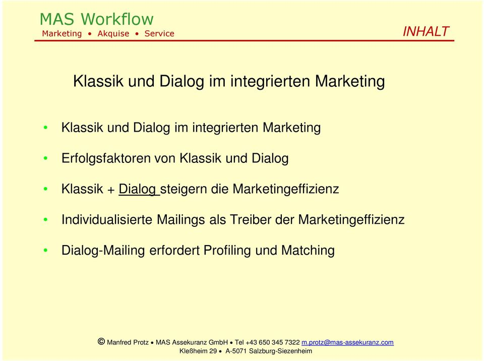 Dialog steigern die Marketingeffizienz Individualisierte Mailings als