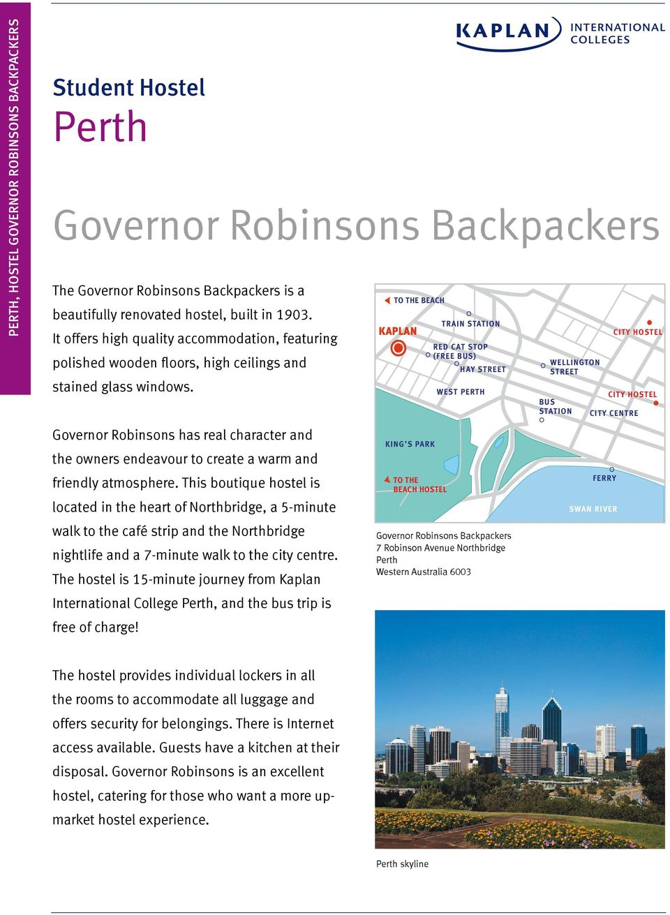 Governor Robinsons has real character and the owners endeavour to create a  warm and friendly atmosphere