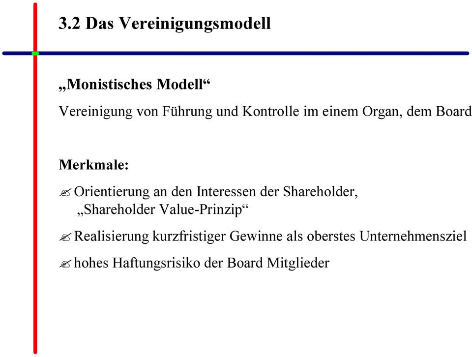 Interessen der Shareholder, Shareholder Value-Prinzip Realisierung