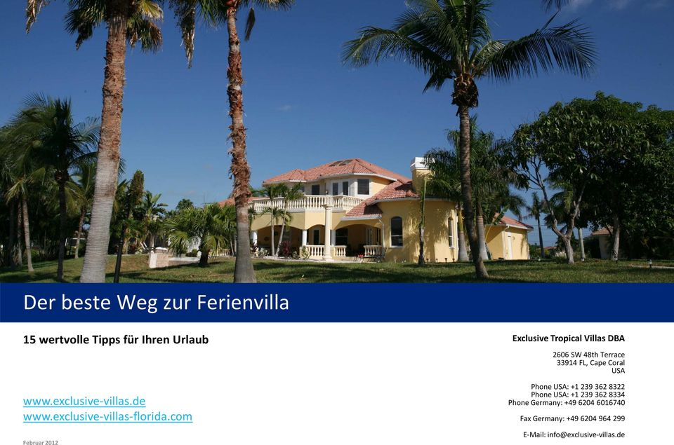 com Februar 2012 Exclusive Tropical Villas DBA 2606 SW 48th Terrace 33914 FL, Cape