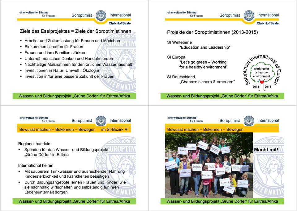 "(2013-2015) 2015) SI Weltebene ""Education and Leadership"" SI Europa ""Let s go green Working for a healthy environment SI Deutschland Chancen sichern & erneuern 17 18 Bewusst machen Bekennen Bewegen"