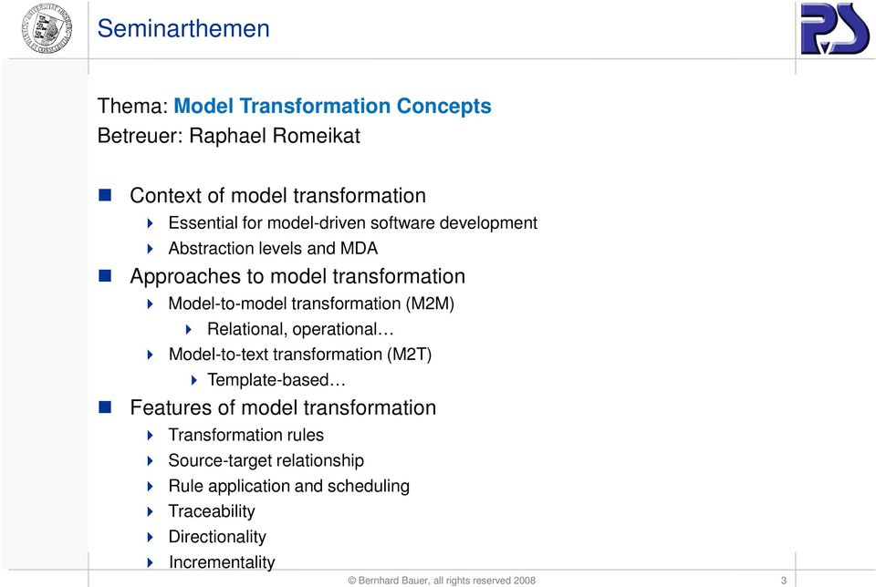 Relational, operational Model-to-text transformation (M2T) Template-based Features of model transformation Transformation rules