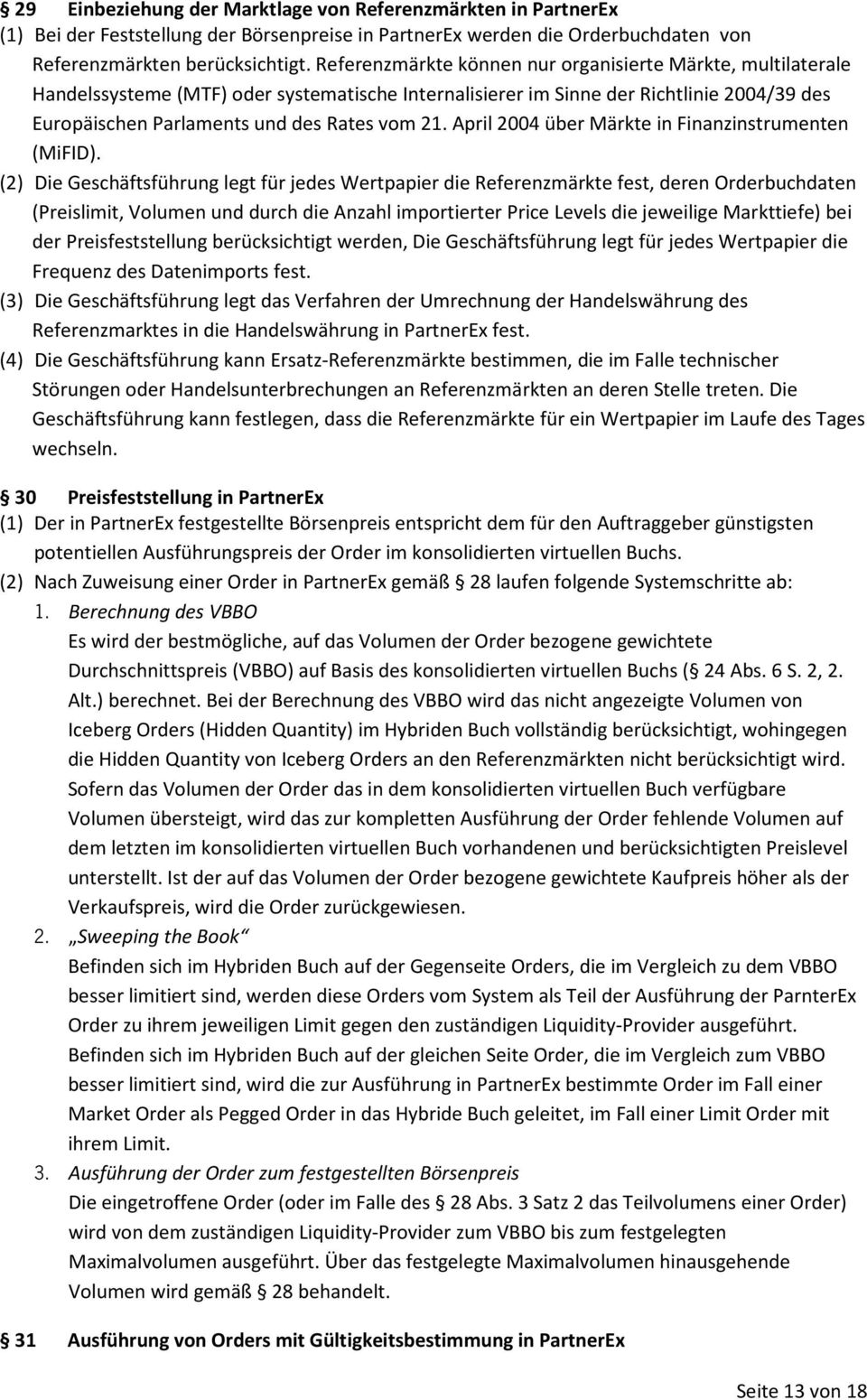April 2004 über Märkte in Finanzinstrumenten (MiFID).