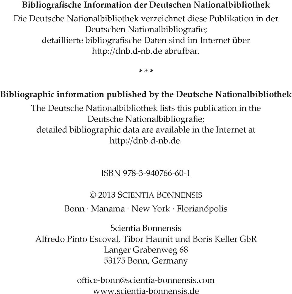 * * * Bibliographic information published by the Deutsche Nationalbibliothek The Deutsche Nationalbibliothek lists this publication in the Deutsche NationalbibliograÞ e; detailed