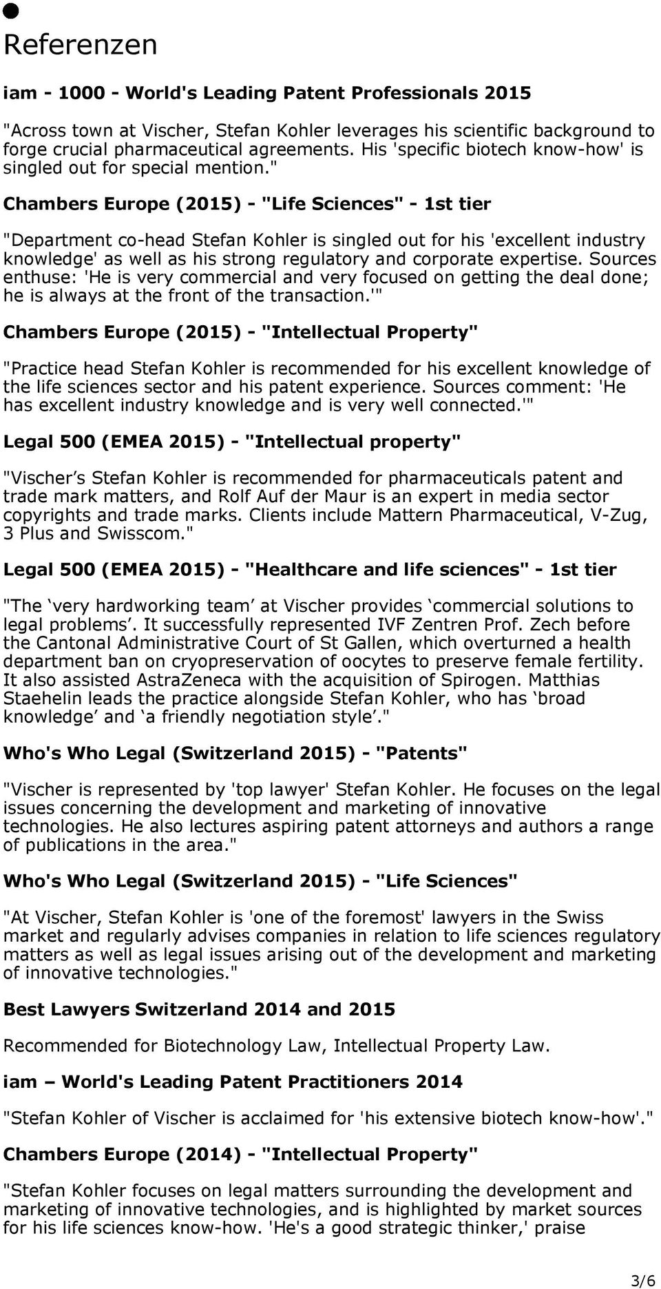 """ Chambers Europe (2015) - ""Life Sciences"" - 1st tier ""Department co-head Stefan Kohler is singled out for his 'excellent industry knowledge' as well as his strong regulatory and corporate expertise."