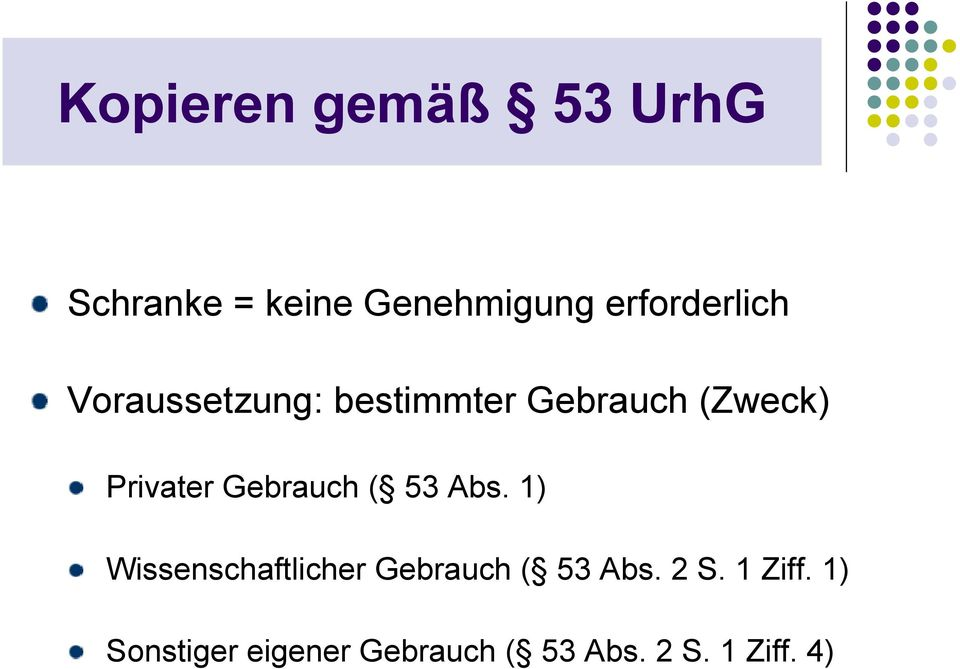 Privater Gebrauch ( 53 Abs.