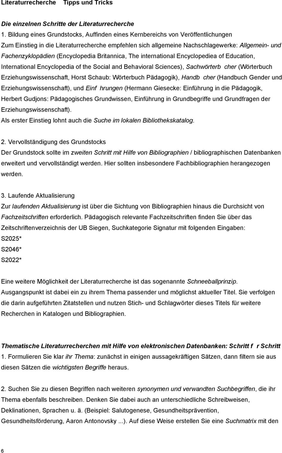 (Encyclopedia Britannica, The international Encyclopediea of Education, International Encyclopedia of the Social and Behavioral Sciences), Sachwörterbücher (Wörterbuch Erziehungswissenschaft, Horst