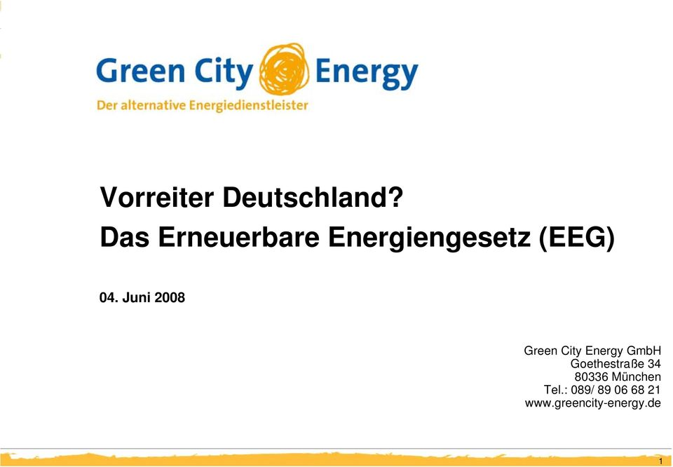 Juni 2008 Green City Energy GmbH