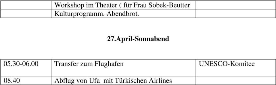 April-Sonnabend 05.30-06.