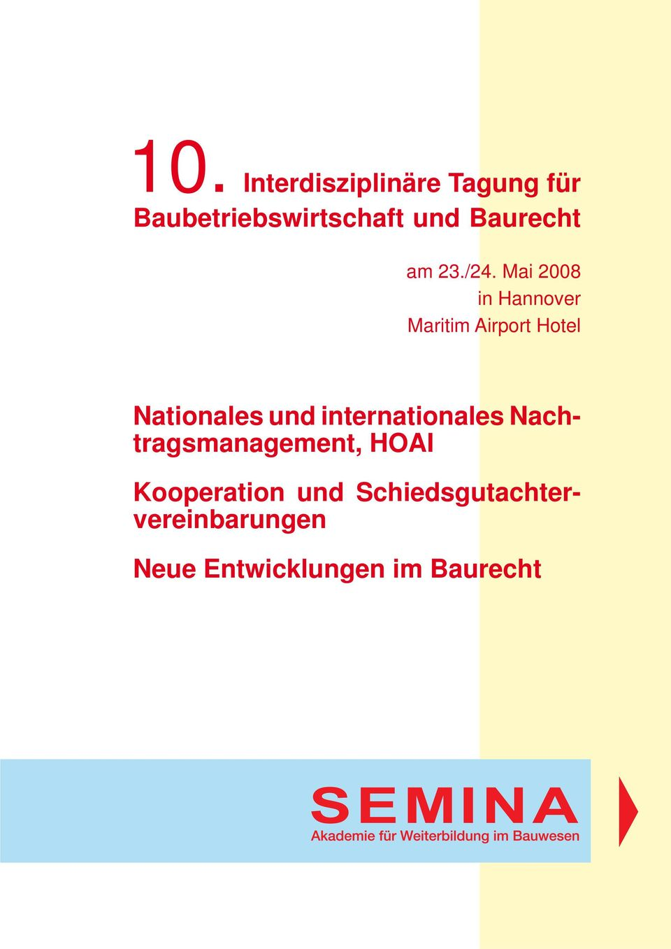 Mai 2008 in Hannover Maritim Airport Hotel Nationales und