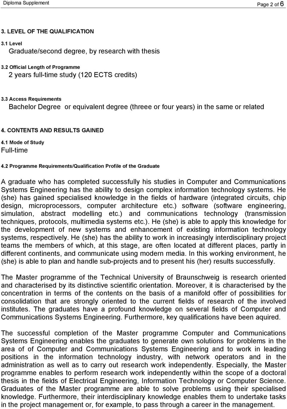 2 Programme Requirements/Qualification Profile of the Graduate A graduate who has completed successfully his studies in Computer and Communications Systems Engineering has the ability to design