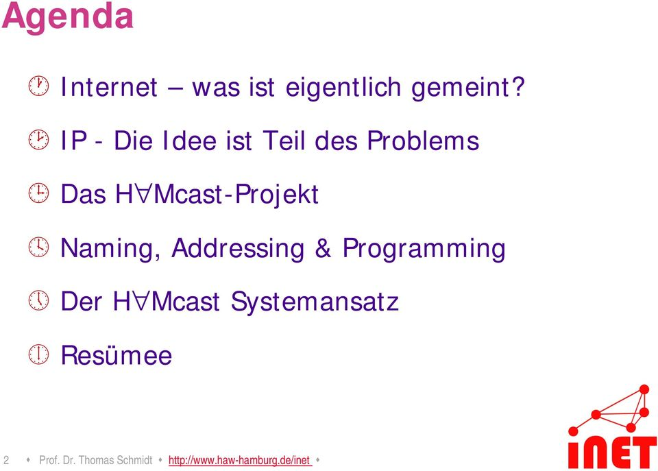 Naming, Addressing & Programming Der H Mcast